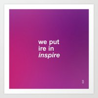WE PUT IRE IN INSPIRE Art Print