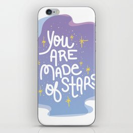 You Are Made of Stars - Pretty Typography Hand Lettering iPhone Skin