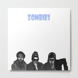 Yeah Zombie Zombie Zombie  Metal Print