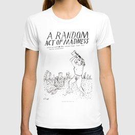 A Random Act of Madness T-shirt