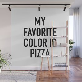 My Favorite Color is Pizza - White Wall Mural