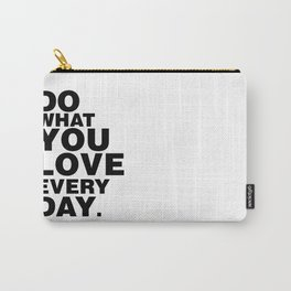Do What You Love Everyday Carry-All Pouch