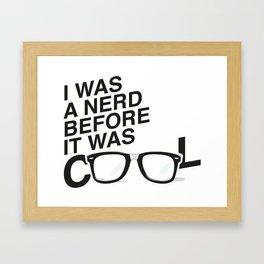 Nerd? Cool? Framed Art Print