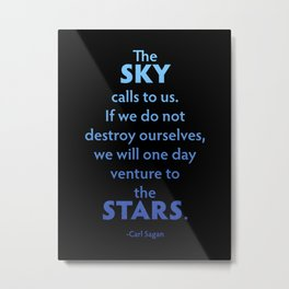 The Sky Calls to Us Metal Print