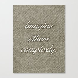 Imagine Others Complexly Canvas Print