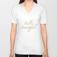 hello beautiful V-neck T-shirts featuring Hello Beautiful. by Michaela Palmer