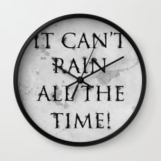 It Can't Rain All The Time. Wall Clock
