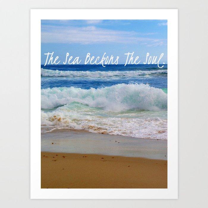 The Sea Beckons The Soul Art Print