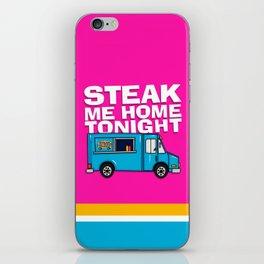 Steak Me Home Tonight (HE104) iPhone Skin