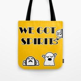 We Got Spirits Tote Bag