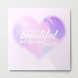 You're Beautiful Metal Print