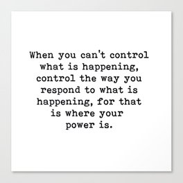 Control The Way Your Respond, Inspirational, Motivational, Quote Canvas Print