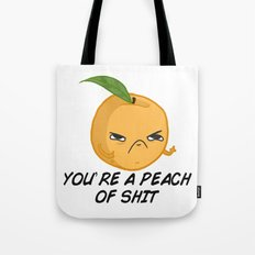Sour food puns - Youre a Peach of sh*t Tote Bag
