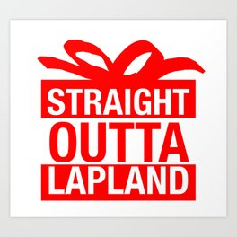 Straight Outta Lapland Art Print