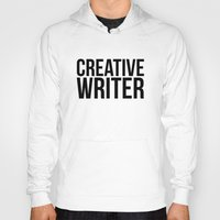writer Hoodies featuring CREATIVE WRITER by Creative Adventures