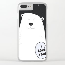 I love you Bear! Clear iPhone Case
