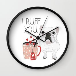 I Ruff You French Bulldog Wall Clock