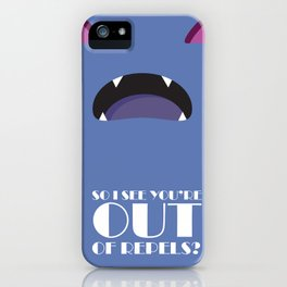 You're OUT of Repels? iPhone Case