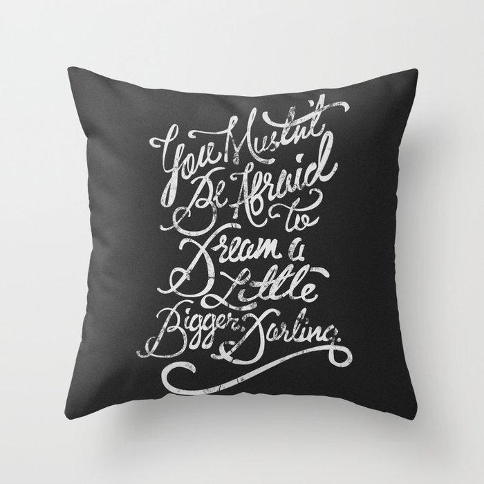 Dream a little bigger, darling... Throw Pillow