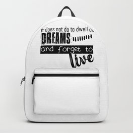 not dream and forget to live Backpack
