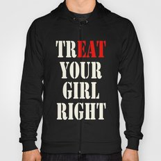 TrEAT your girl right Hoody