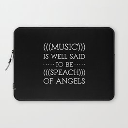 Muisc Is Well Said To Be Speach Of Angels Laptop Sleeve