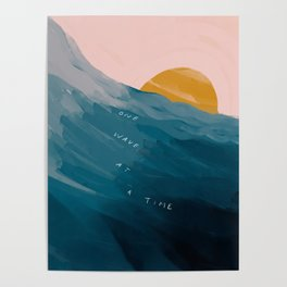 """One Wave At A Time"" Poster"