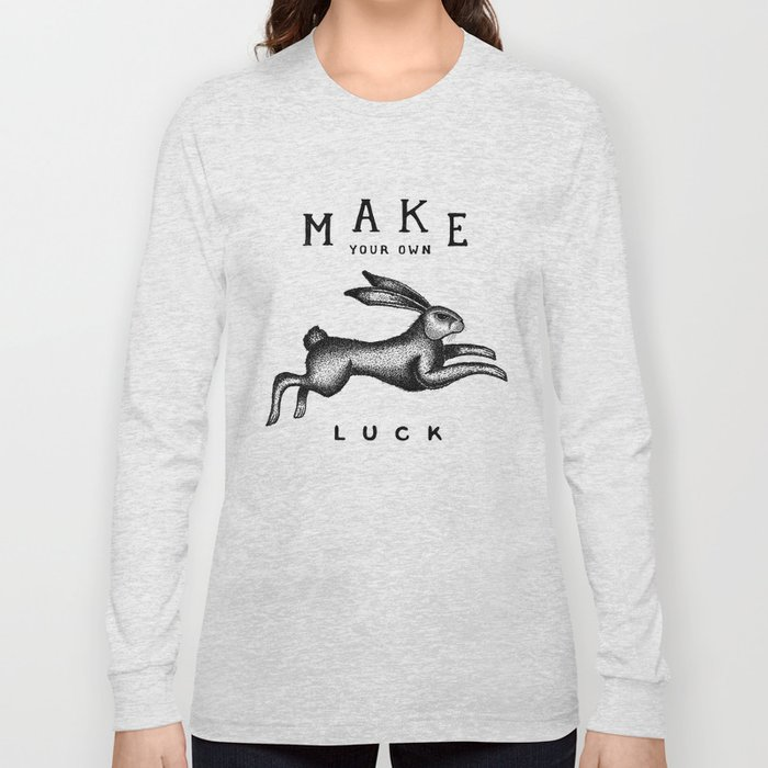 make your own luck long sleeve t shirt by freakland society6