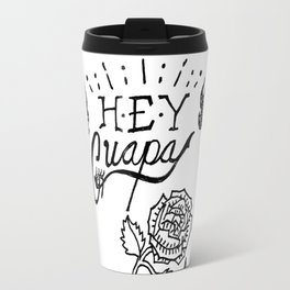 HEY GUAPA Travel Mug
