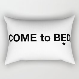 COME to BED Rectangular Pillow