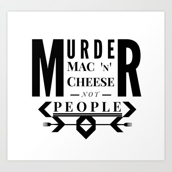 MURDER MAC AND CHEESE Art Print