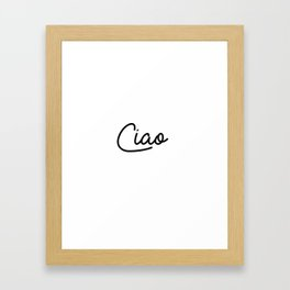 ciao Framed Art Print