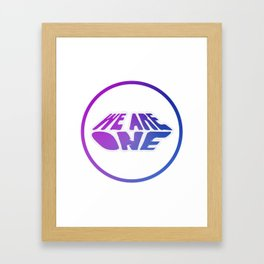 We Are One, motivational sticker, positive quote, white version Framed Art Print