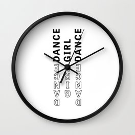 Dance, Girl, Dance - Typography Wall Clock