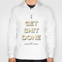 get shit done Hoodies featuring Get Shit Done by Alisha Henry