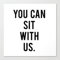 you can sit with us Canvas Print