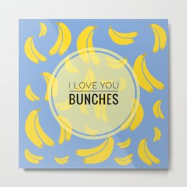 I Love You Bunches (Blue) Metal Print