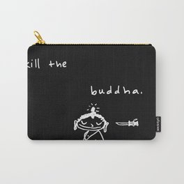 Kill the Buddha Carry-All Pouch