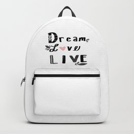 Dream, Love and Live Backpack