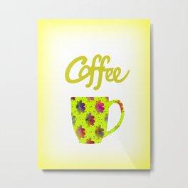 Wake Up To Coffee Metal Print
