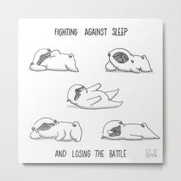 fighting against sleep and losing the battle Metal Print