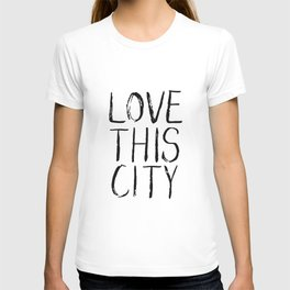 Love This City Type T-shirt