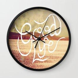 Good Life  Wall Clock
