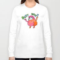 butt Long Sleeve T-shirts featuring Butt Why? by Chika Ando