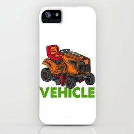 My Retirement Vehicle - Lawn Mower T-Shirt iPhone Case
