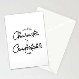 Character is Greater than Comfort Motivational Quote Stationery Cards