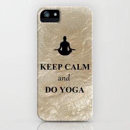 Keep Calm and Do Yoga iPhone Case