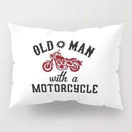 Old Man With A Motorcycle Pillow Sham