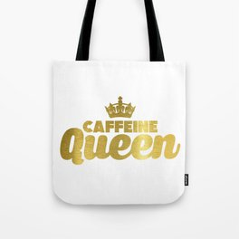 Cute & Funny Caffeine Queen Coffee Addicts Tote Bag