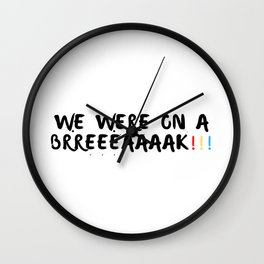 We were on a break - Friends TV show Wall Clock